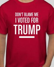 T Shirt Dont Blame Me I Voted For TRUMP