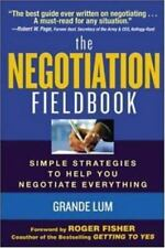 The Negotiation Fieldbook : How to Create More Value in Any Negotiation by...