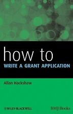 HOW - How To: How to Write a Grant Application by Allan Hackshaw (2011,...