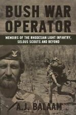 Bush War Operator: Memoirs of the Rhodesian Light Infantry, Selous Scouts and Beyond by Andrew Balaam (Paperback, 2014)