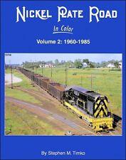 Nickel Plate Road In Color Volume 2: 1960-1985 / Railroads / Trains / NKP