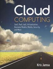Cloud Computing: SaaS, PaaS, IaaS, Virtualization, Business Models, Mobile, Secu