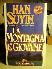LA MONTAGNA E' GIOVANE Han Suyin        Sperling & Kupfer  1990