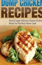 Dump Chicken Recipes by Jeanne Johnson (2015, Paperback)