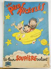 """Pieds Nickelés N°48 vers 1960 """"Les pieds nickelés et leur soupière volante"""""""