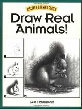 Draw Real Animals! (Discover Drawing) by Lee Hammond