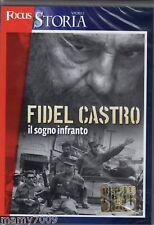 DVD=FIDEL CASTRO IL SOGNO INFRANTO=FOCUS STORIA=SIGIL.