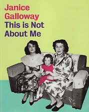 This is Not About Me by Janice Galloway (Hardback, 2008)