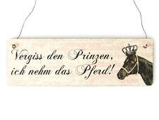Shabby Vintage Schild Türschild VERGISS DEN PRINZEN, ICH NEHM DAS PFERD Geschenk