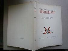 1950 MALATESTA LE THEATRE COMPLET DE MONTHERLANT CHEZ IDES ET CALENDES ED NUMERO