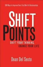 ShiftPoints : Shift Your Thinking, Change Your Life by Dean Del Sesto (2013,...