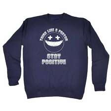 Funny Think Like A Proton Stay Positive Science Physics Birthday Sweatshirt