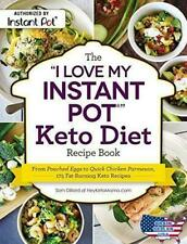 """The """"I Love My Instant Pot"""" Keto Diet Recipe Book: From Poached Eggs to Quick Ch"""