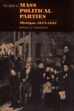The Birth of Mass Political Parties in Michigan, 1827-1861