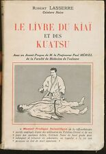 Maurice PHILIPPE  SEIFUKU et KUATSU  Traitement des traumatismes et accidents ..