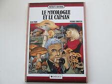 LE MYCOLOGUE ET LE CAIMAN EO1989 TBE PORTRAITS SOUVENIRS EDITION ORIGINALE