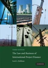The Law and Business of International Project Finance: A Resource for Governm...