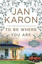 To Be Where You Are (A Mitford Novel) by Jan Karon [Hardcover] Sept 19, 2017 NEW