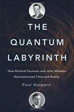The Quantum Labyrinth: How Richard Feynman and John Wheeler Revolutionized Time