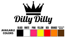 Dilly Dilly Vinyl Decal Sticker Truck Window Car/ipad laptop beer funny
