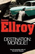 Destination: Morgue, Ellroy, James,