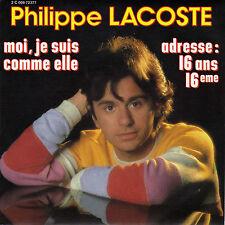 PHILIPPE LACOSTE MOI JE SUIS COMME ELLE / ADRESSE: 16 ANS 16EME FRENCH 45 SINGLE