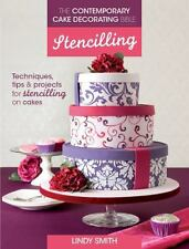 THE CONTEMPORARY CAKE DECORATING BIBLE, STENCILLIN - LINDY SMITH (PAPERBACK) NEW
