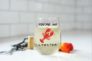 You're My Lobster Friends TV Show Inspired Stemless Wine Glass