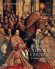 THE ROMAN CATHOLIC CHURCH: AN ILLUSTRATED HISTORY.