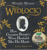 Wedlock How Georgian Britain's Worst Husband Met His Match Wendy Moore 6CD Audio
