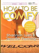 How To Be Comfy Shannon Lush & Jennifer Fleming Make Your House A Home PB