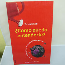 COMO PUEDO ENTENDERTE? by TERRENCE REAL, SOFTCOVER, VG CONDITION (B21)