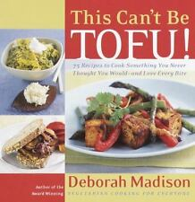 This Can't Be Tofu!: 75 Recipes to Cook Something You Never Thought You Would--a