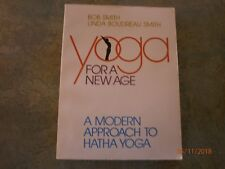 FREE SHIP Yoga for a New Age : A Modern Approach to Hatha Yoga Bob Smith 1986 ed