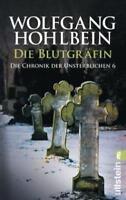 Die Blutgräfin / Die Chronik der Unsterblichen Bd.6 von Wolfgang Hohlbein.Horror