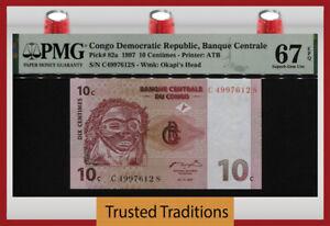 TT PK 82a 1997 CONGO DEMOCRATIC REPUBLIC 10 CENTIMES PMG 67 EPQ SUPERB GEM UNC