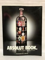 Absolut Book.  By Richard Lewis The Absolut Vodka Advertising Story 1996 GUC