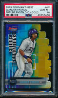PSA 10 WANDER FRANCO 2019 Bowman's Best DIE CUT GOLD REFRACTOR #/50 RC GEM MINT