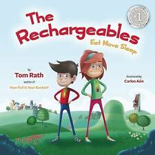 The Rechargeables: Eat Move Sleep by Rath, Tom -Hcover