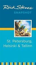 Rick Steves Snapshot St. Petersburg, Helsinki & Tallinn, Paperback by Steves,...