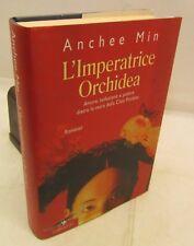 ROMANZO CINA - Anchee Min: L'Imperatrice Orchidea - Corbaccio 2004 PRIMA ED.