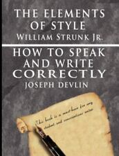 The Elements of Style by William Strunk Jr. & How to Speak and Write Correctly b