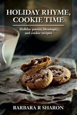 Holiday Rhyme, Cookie Time : Holiday Poems, Blessings, and Cookie Recipes by...