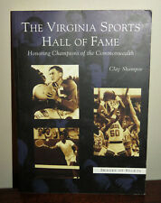 The Virginia Sports Hall of Fame Book Champions of the Commonwealth Clay Shampoe
