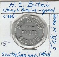 (L)  Token - South Saginaw, MI - H.C. Butzin Grocer - G/F 5 Cents in Trade