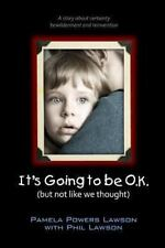 It's Going to Be OK (but Not Like We Thought) by Pamela Lawson (2011, Paperback)
