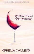 Raconte-Moi une Histoire: Raconte-Moi une Histoire by Ophélia Callens (2015,...