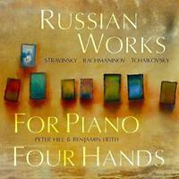 Peter Hill Benjamin Frith - Russian Works For Piano Four Hands: Stravin (NEW CD)