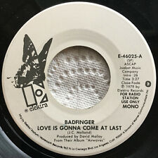 BADFINGER / LOVE IS GONNA COME AT LAST - ELEKTRA PROMO 1979