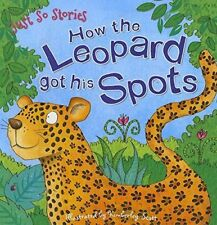 Bedtime Story - Just So Stories: HOW THE LEOPARD GOT HIS SPOTS by Miles Kelly
